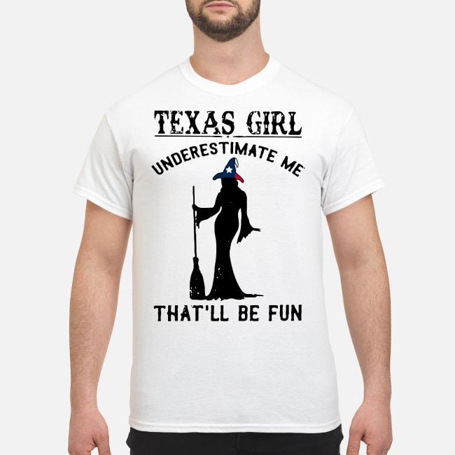 https://kingtees.shop/teephotos/2019/09/Texas-Girl-Witch-underestimate-me-thatll-be-fun-shirt.jpg