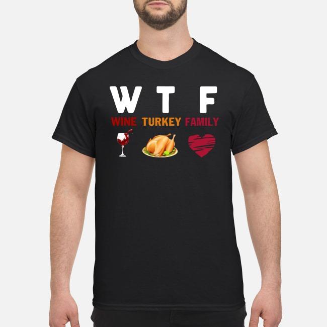 WTF Wine Turkey Family Thanksgiving Shirt