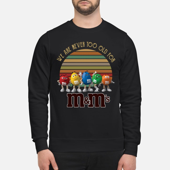 We Are Never Too Old For M&m's Sunset Sweater