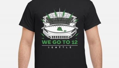 We Go To 12 Seattle Football Shirt