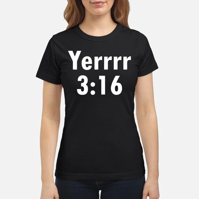 Yerrrr 3%3A16 Ladies