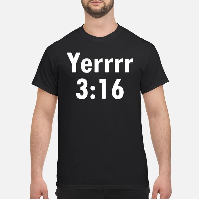 Yerrrr 3%3A16 Shirt