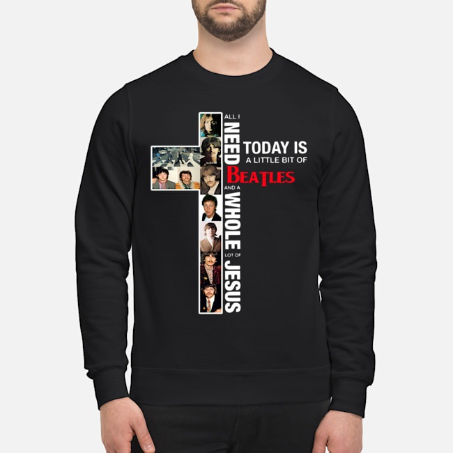 https://kingtees.shop/teephotos/2019/10/All-I-Need-Today-Is-A-Little-Bit-Of-BeatLes-And-A-Whole-Lot-Of-Jesus-sweater.jpg