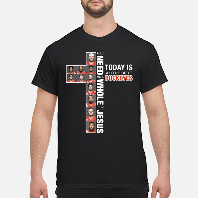 https://kingtees.shop/teephotos/2019/10/All-I-Need-Today-Is-A-Little-Bit-Of-Buckeyes-And-A-Whole-Lot-Of-Jesus-Shirt.jpg