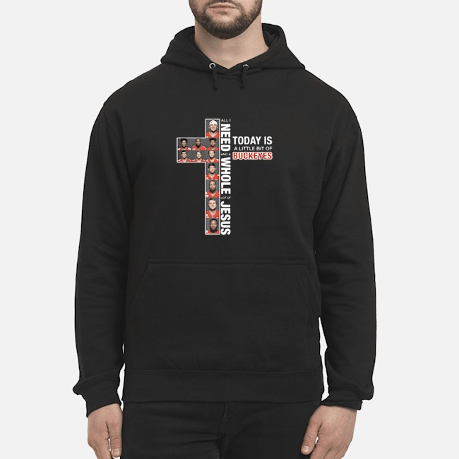 https://kingtees.shop/teephotos/2019/10/All-I-Need-Today-Is-A-Little-Bit-Of-Buckeyes-And-A-Whole-Lot-Of-Jesus-hoodie.jpg
