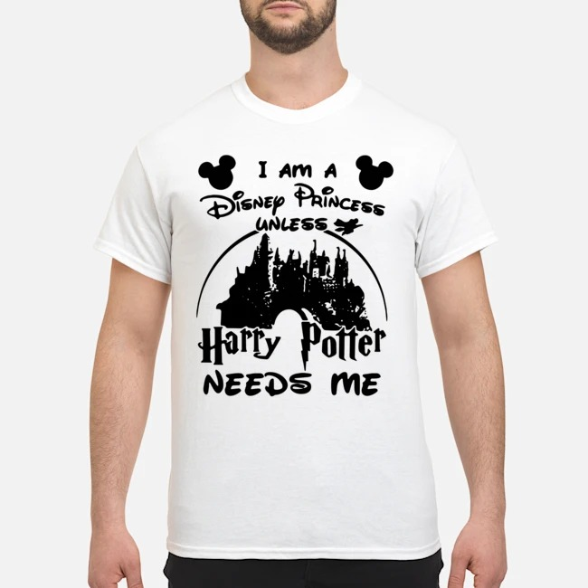 https://kingtees.shop/teephotos/2019/10/I-am-a-Disney-Princess-unless-Harry-Potter-needs-me-white-shirt.jpg