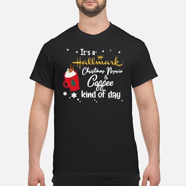 https://kingtees.shop/teephotos/2019/10/It%E2%80%99s-a-Hallmark-Christmas-Movie-Coffee-Kind-Of-Day-Shirt.jpg
