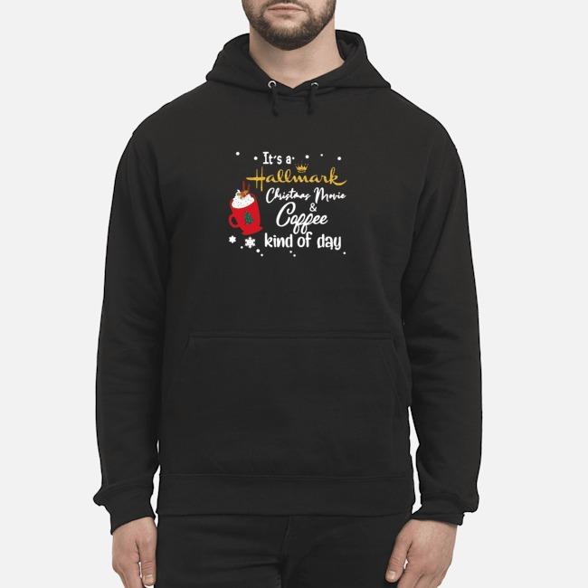 https://kingtees.shop/teephotos/2019/10/It%E2%80%99s-a-Hallmark-Christmas-Movie-Coffee-Kind-Of-Day-hoodie.jpg