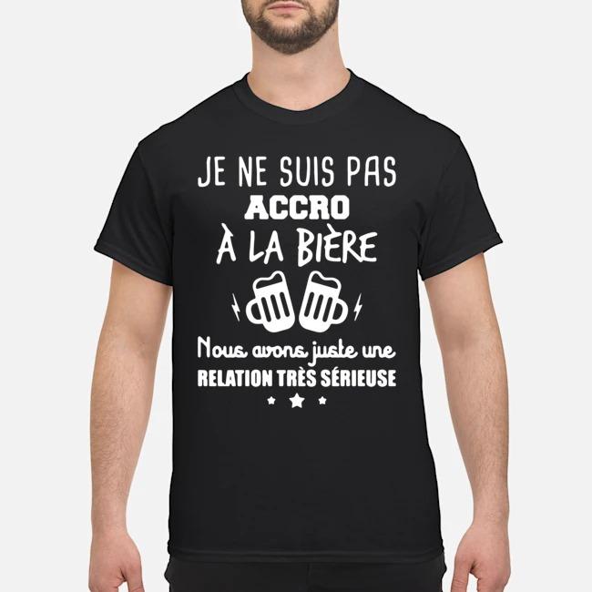 https://kingtees.shop/teephotos/2019/10/Je-Ne-Suis-Pas-Accro-A-La-Biere-Nous-Avons-Juste-Une-Ralation-Tres-Serieuse-Shirt.jpg