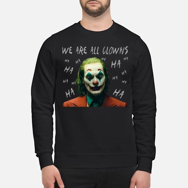 Joker Movie We Are All Clowns Joaquin Phoenix Sweater