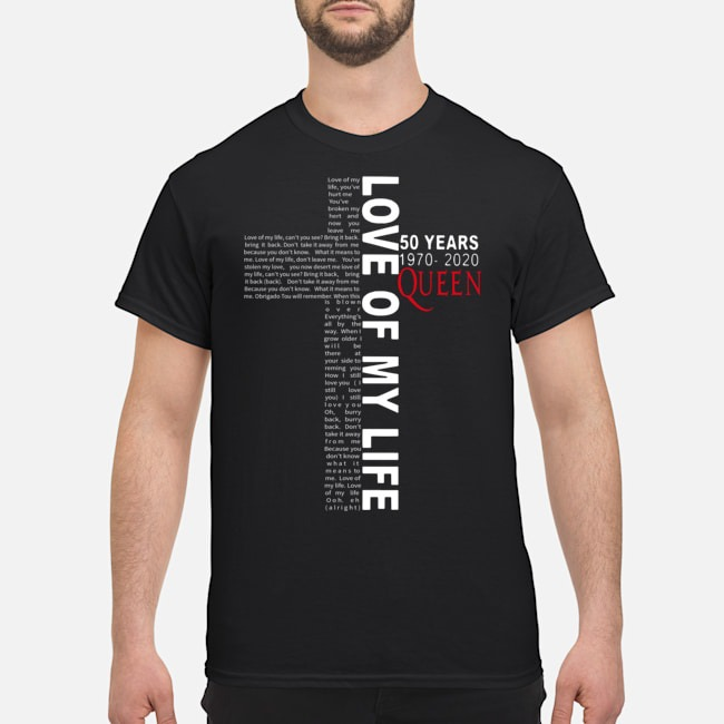Love of my life 50 years 1970-2020 Queen Cross Shirt