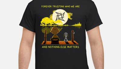 Metallica Peanuts Snoopy Forever Trusting Who We Are And Nothing Else Matters Shirt