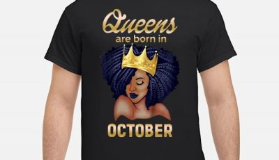 Queens Are Born In October Shirt