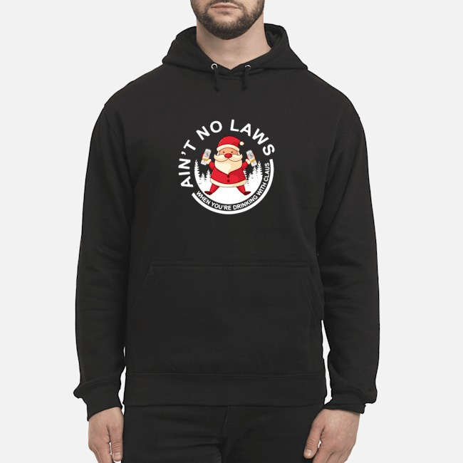 Santa Claus Ain't No Laws When You Drink With Claus White Claw Christmas Hoodie