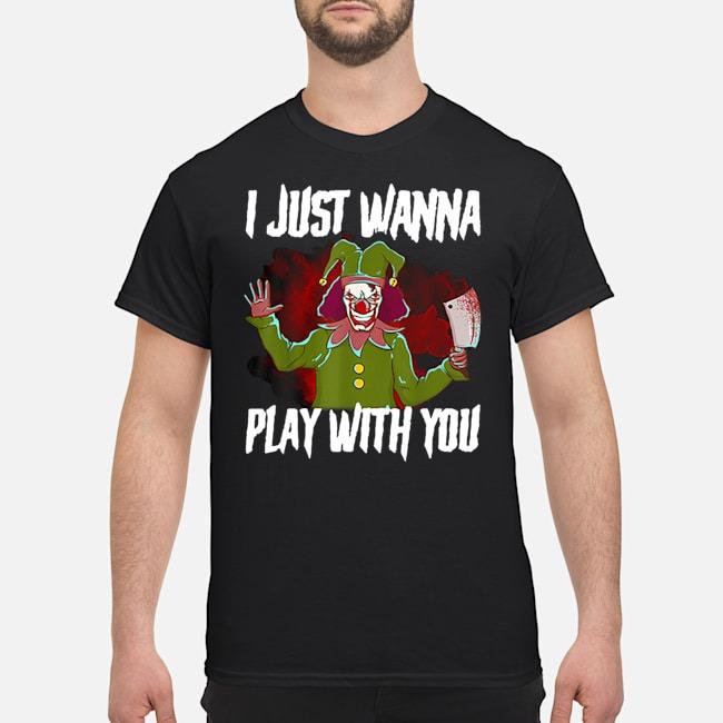 https://kingtees.shop/teephotos/2019/10/Scary-Halloween-Clown-I-Just-Wanna-Play-With-You-Shirt.jpg