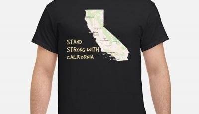 Stand Strong With California wildfires Shirt