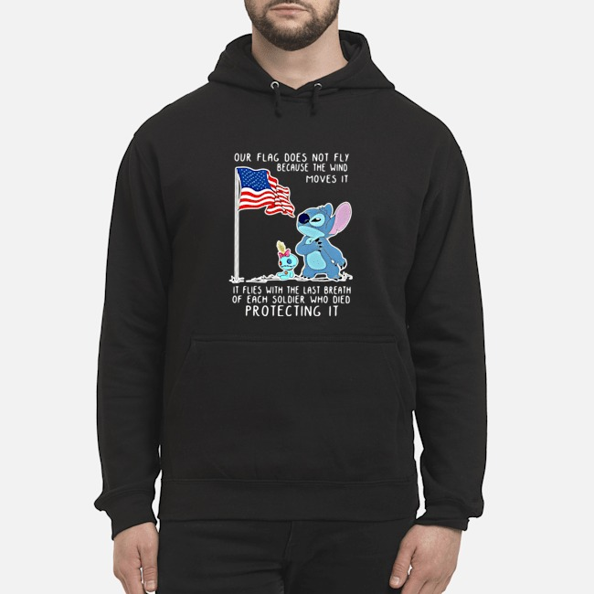 Stitch our flag does not fly because the wind moves it hoodie