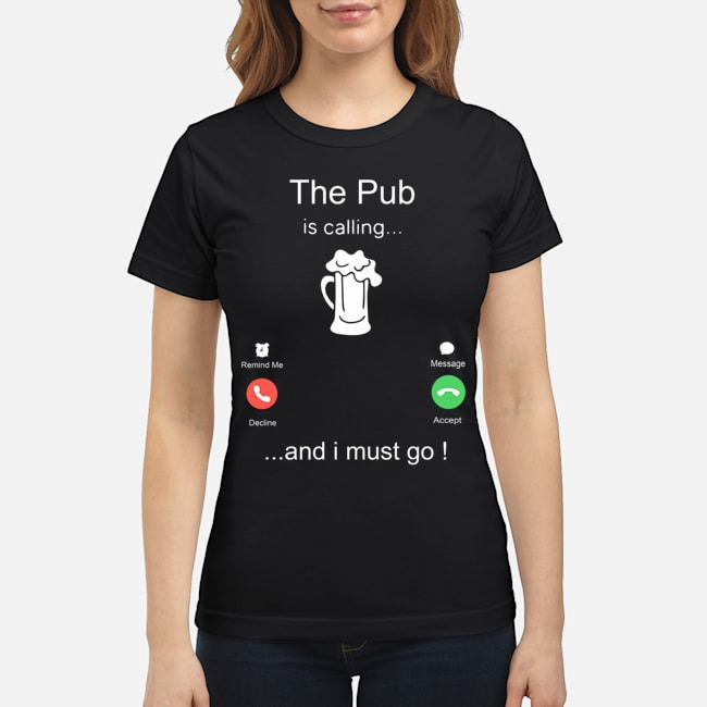 The Pub is calling and I must go ladies