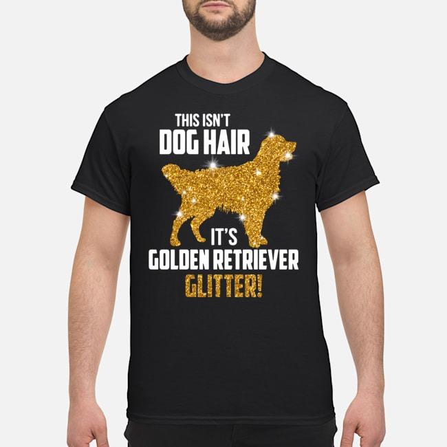 https://kingtees.shop/teephotos/2019/10/This-Isnt-Dog-Hair-Its-Golden-Retriever-Glitter-Shirt.jpg