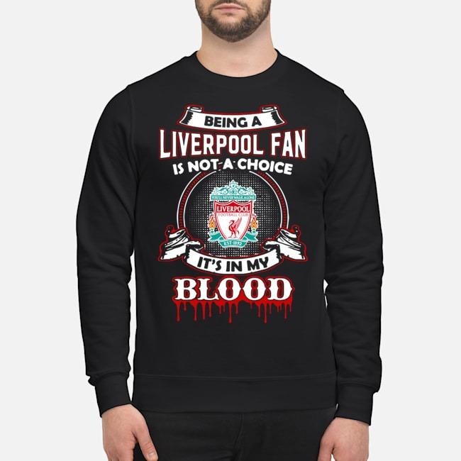 https://kingtees.shop/teephotos/2019/11/Being-A-Liverpool-Fan-Is-Not-A-Choice-It%E2%80%99s-In-My-Blood-Sweater.jpg