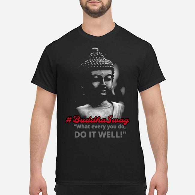 https://kingtees.shop/teephotos/2019/11/Buddha-Swag-Whatever-You-Do-Do-It-Well-Shirt.jpg
