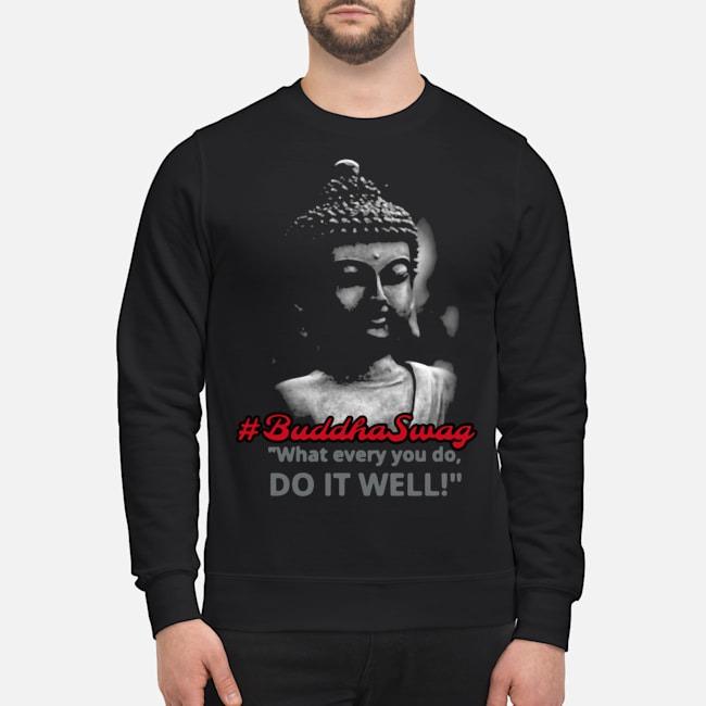 https://kingtees.shop/teephotos/2019/11/Buddha-Swag-Whatever-You-Do-Do-It-Well-sweater.jpg
