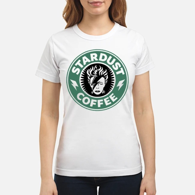 https://kingtees.shop/teephotos/2019/11/David-Bowie-Stardust-coffee-Starbucks-Ladies.jpg