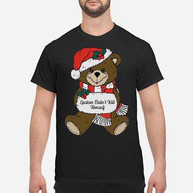 Epstein Didn't Kill Himself Christmas Bear Shirt