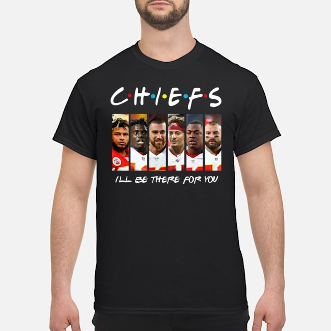 Friends Chiefs I'll be there for you shirt