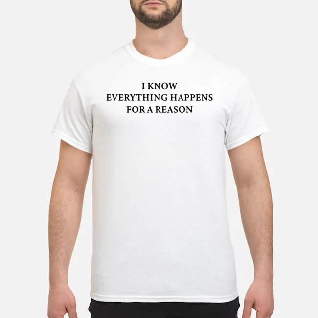 https://kingtees.shop/teephotos/2019/11/Funny-I-know-everything-happens-for-a-reason-but-what-the-fuck-Shirt.jpg