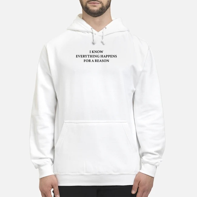 https://kingtees.shop/teephotos/2019/11/Funny-I-know-everything-happens-for-a-reason-but-what-the-fuck-hoodie.jpg