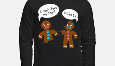 Gingerbread I can't feel my legs what Christmas sweater