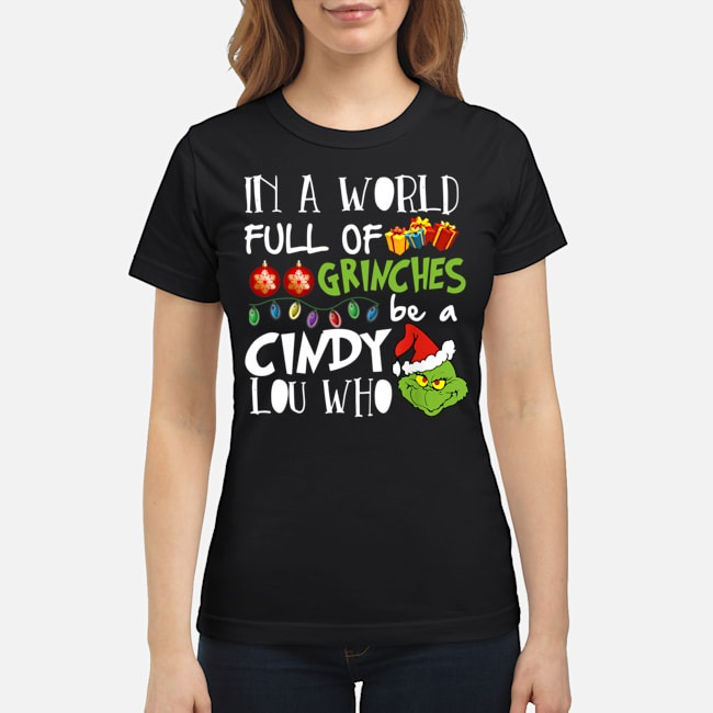 https://kingtees.shop/teephotos/2019/11/Grinch-Face-In-a-world-full-of-Grinches-Cindy-Lou-Who-Christmas-Ladies.jpg