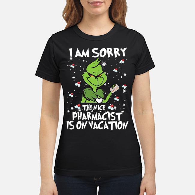 https://kingtees.shop/teephotos/2019/11/Grinch-I-am-sorry-the-nice-pharmacist-%C3%AD-on-vacation-ladies.jpg