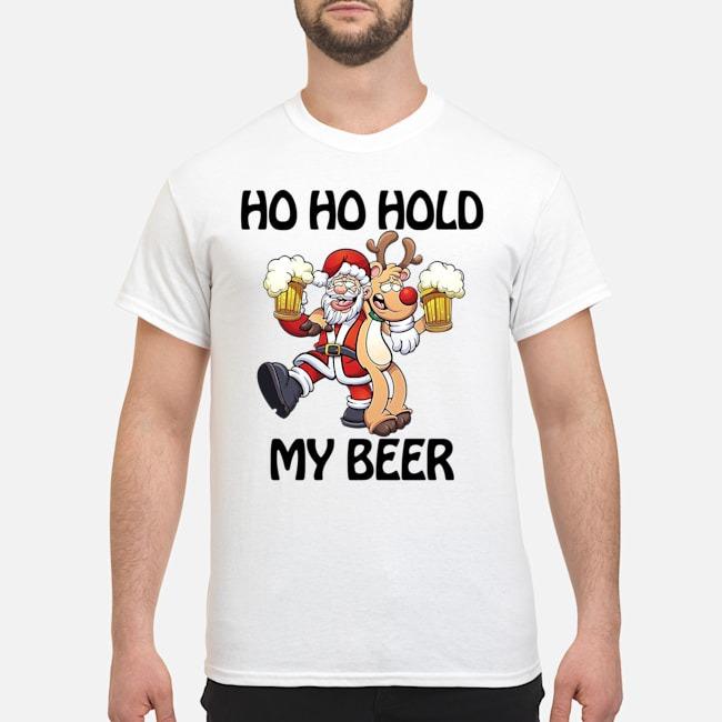 Ho Ho Hold My Beer Santa Claus Reindeer Christmas Shirt