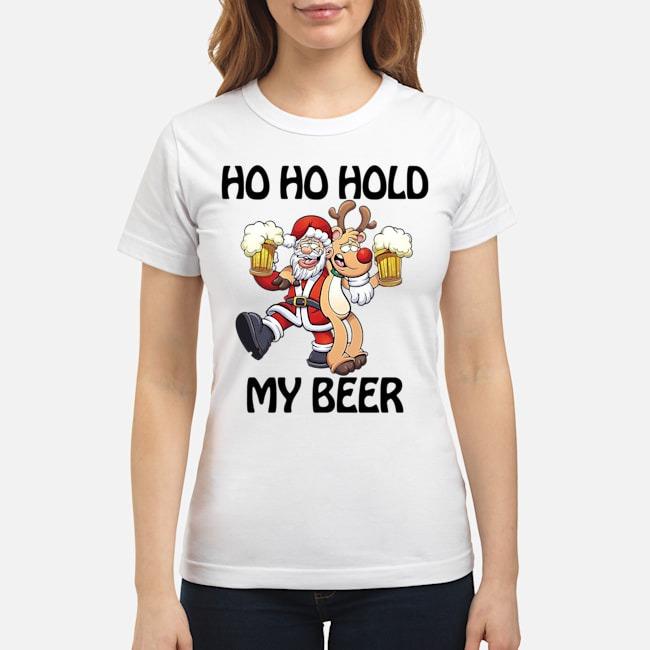 Ho Ho Hold My Beer Santa Claus Reindeer Christmas Ladies