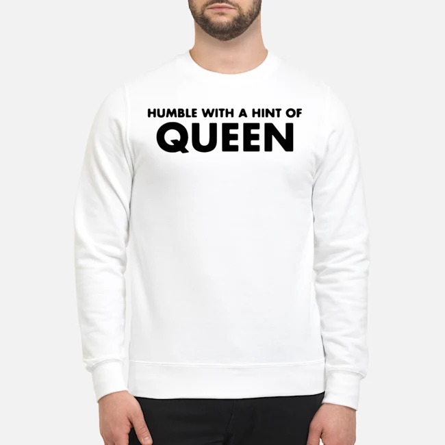 https://kingtees.shop/teephotos/2019/11/Humble-with-a-hint-of-QUEEN-sweater.jpg