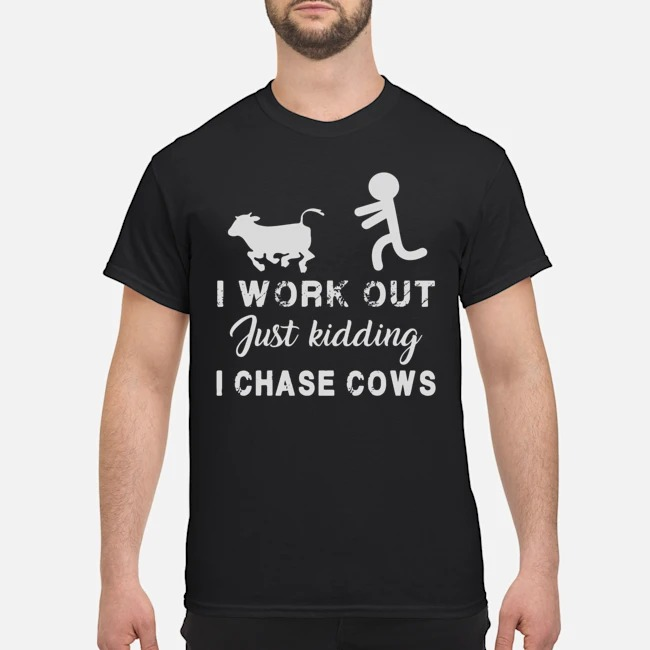 https://kingtees.shop/teephotos/2019/11/I-Work-Out-Just-Kidding-I-Chase-Cow-Shirt.jpg