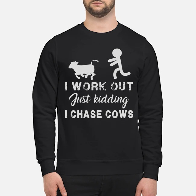https://kingtees.shop/teephotos/2019/11/I-Work-Out-Just-Kidding-I-Chase-Cow-Sweater.jpg