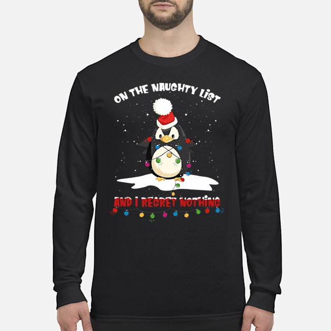 Penguin On The Naughty List And I Regret Nothing Christmas Long Sleeved T-Shirt