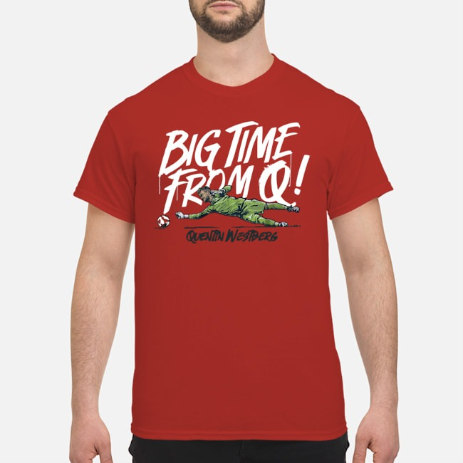 https://kingtees.shop/teephotos/2019/11/Quentin-Westberg-Big-Time-Rrom-Shirt.jpg