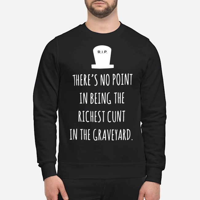RIP There's no point in being the richest country in the graveyard sweater