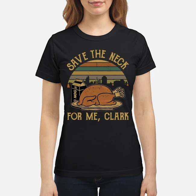 Save The Neck For Me Clark National Lampoon Christmas Vacation Vintage Ladies