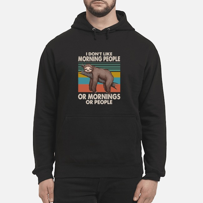 https://kingtees.shop/teephotos/2019/11/Sloth-I-dont-like-morning-people-or-mornings-or-people-vintage-Hoodie.jpg