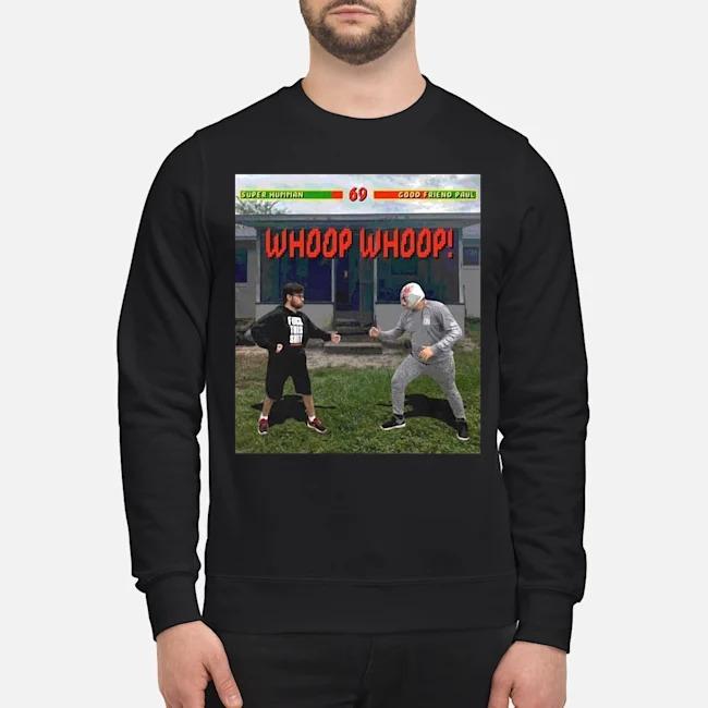 https://kingtees.shop/teephotos/2019/11/Super-Human-69-Good-Friend-Paul-Whoop-Whoop-Sweater.jpg