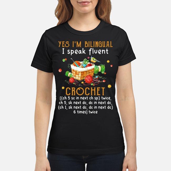 https://kingtees.shop/teephotos/2019/11/Yes-Im-Bilingual-I-Speak-Fluent-Crochet-Ladies.jpg