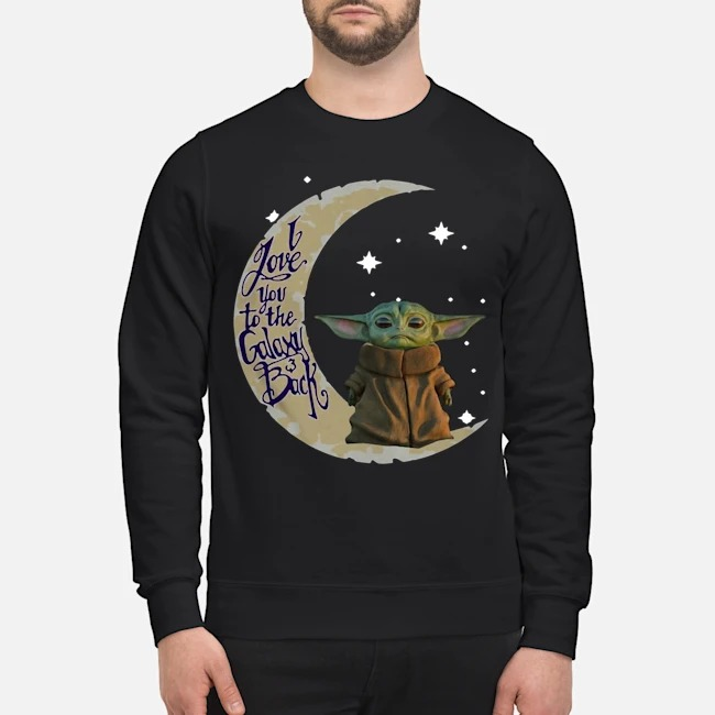Baby Yoda Moon I love You To The Galaxy And Back Sweater