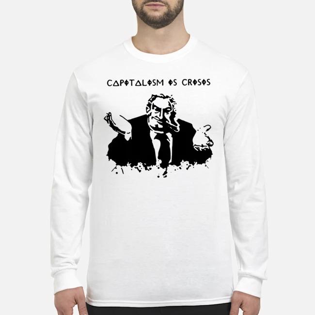 Capitalism Is Crisis Hoody Long Sleeved T-Shirt