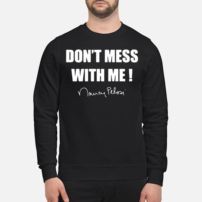 https://kingtees.shop/teephotos/2019/12/Don%E2%80%99t-Mess-With-Me-Nancy-Pelosi-Sweater.jpg