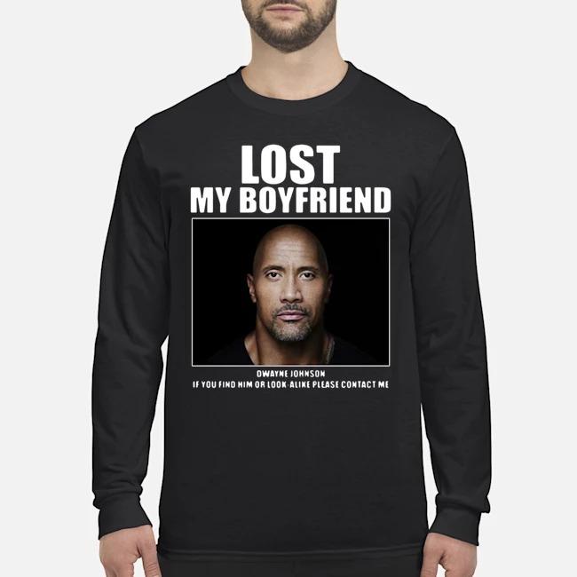 Dwayne Johnson Lost My Boyfriend Long Sleeved T-Shirt